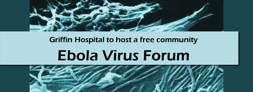 Griffin Hospital to Host Ebola Virus Forum Nov. 20