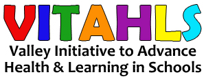 VITAHLS: Valley Initiative to Advance Health & Learning in Schools